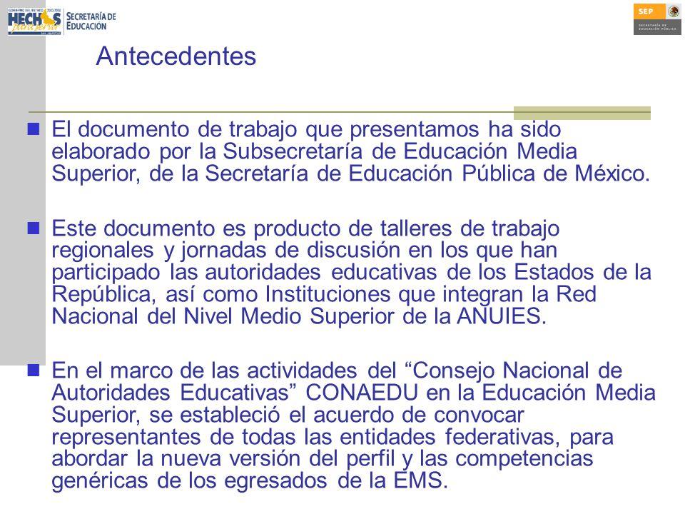 El documento de trabajo que presentamos ha sido elaborado por la Subsecretaría de Educación Media Superior, de la Secretaría de Educación Pública de México.