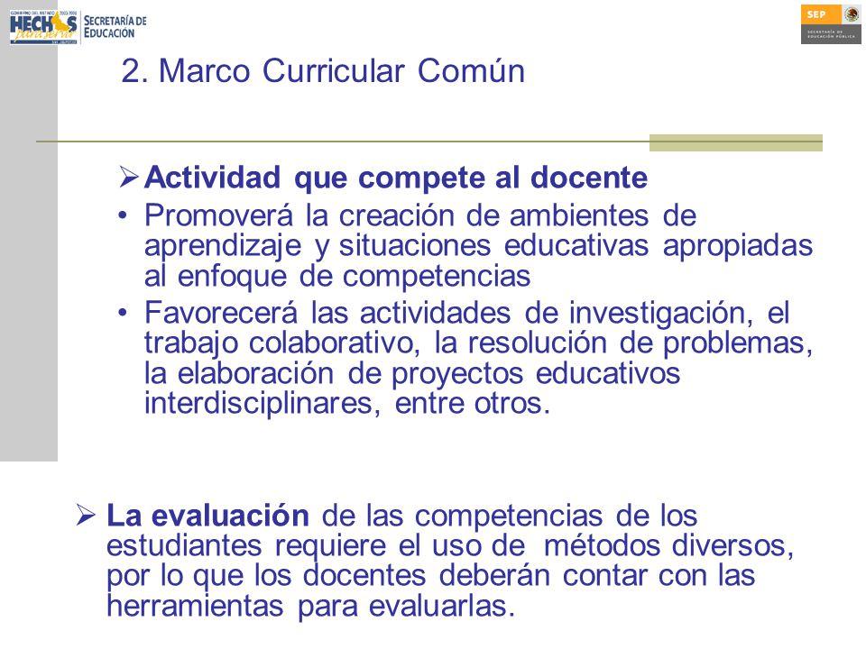 2. Marco Curricular Común Actividad que compete al docente Promoverá la creación de ambientes de aprendizaje y situaciones educativas apropiadas al en