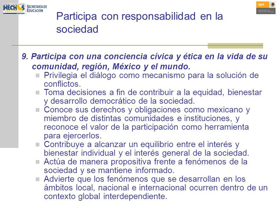 Participa con responsabilidad en la sociedad 9.