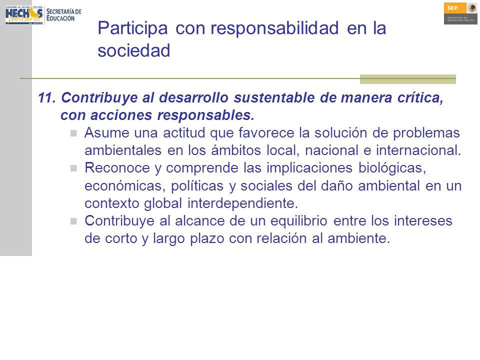 Participa con responsabilidad en la sociedad 11.