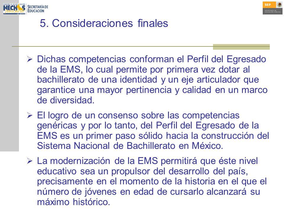 Dichas competencias conforman el Perfil del Egresado de la EMS, lo cual permite por primera vez dotar al bachillerato de una identidad y un eje articulador que garantice una mayor pertinencia y calidad en un marco de diversidad.