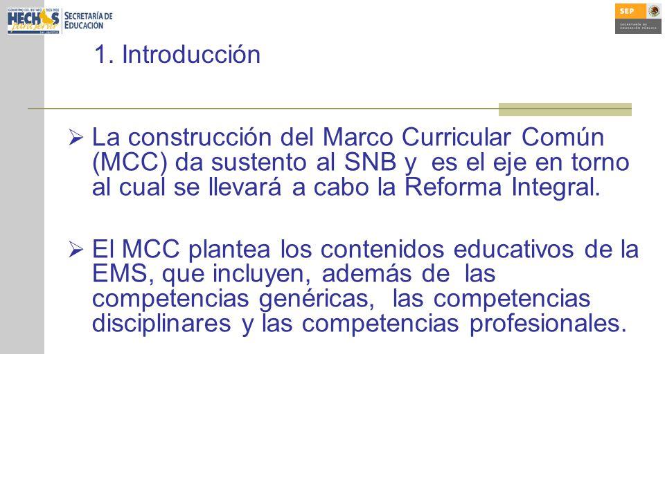 La construcción del Marco Curricular Común (MCC) da sustento al SNB y es el eje en torno al cual se llevará a cabo la Reforma Integral.