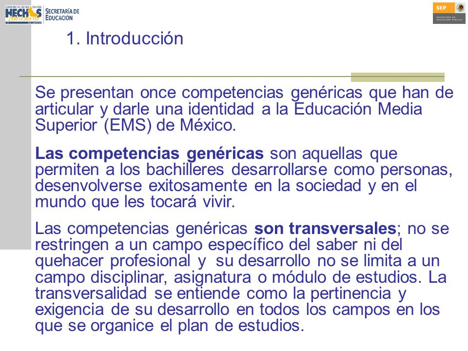 Se presentan once competencias genéricas que han de articular y darle una identidad a la Educación Media Superior (EMS) de México.