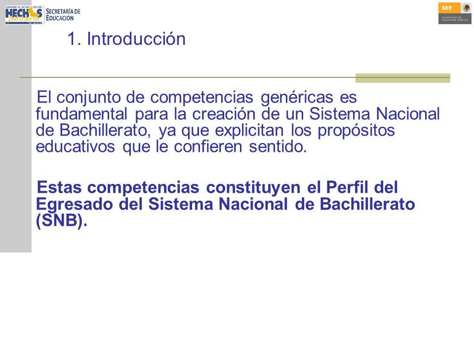 El conjunto de competencias genéricas es fundamental para la creación de un Sistema Nacional de Bachillerato, ya que explicitan los propósitos educativos que le confieren sentido.