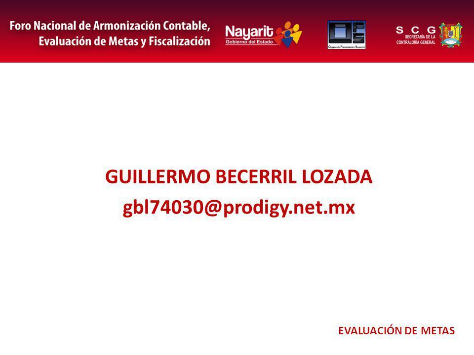 GUILLERMO BECERRIL LOZADA gbl74030@prodigy.net.mx EVALUACIÓN DE METAS