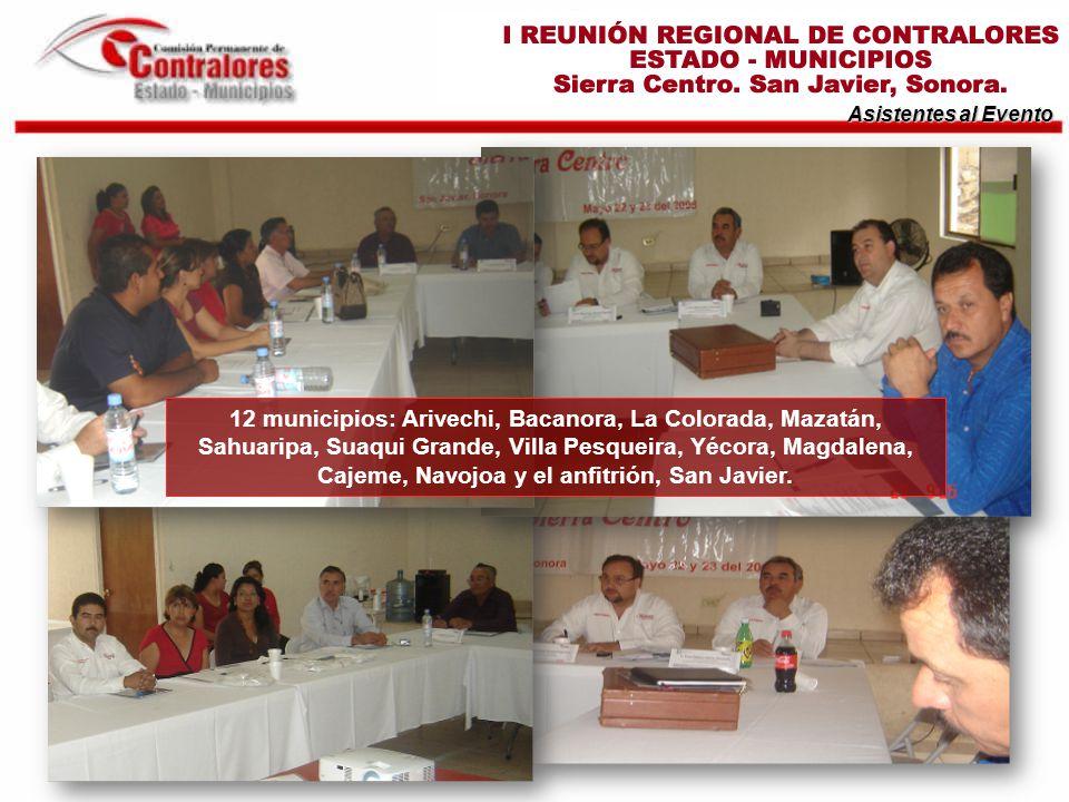 Asistentes al Evento 12 municipios: Arivechi, Bacanora, La Colorada, Mazatán, Sahuaripa, Suaqui Grande, Villa Pesqueira, Yécora, Magdalena, Cajeme, Navojoa y el anfitrión, San Javier.