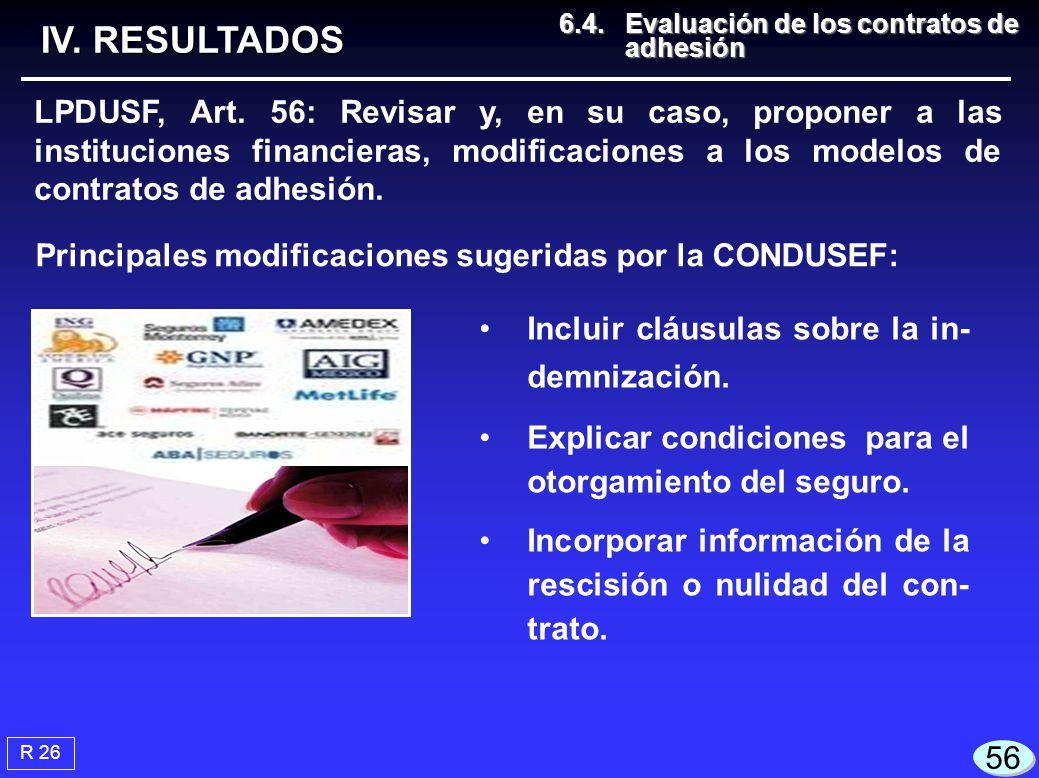 R 26 IV. RESULTADOS 6.4.Evaluación de los contratos de adhesión 6.4.Evaluación de los contratos de adhesión 56 Incluir cláusulas sobre la in- demnizac