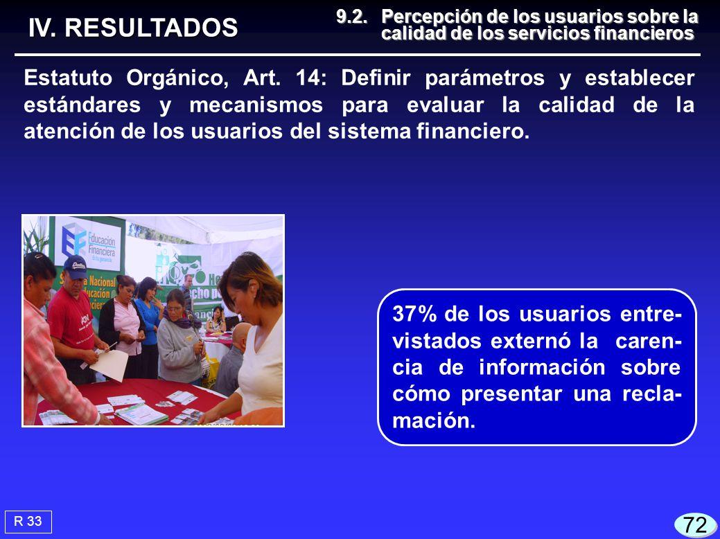 R 33 IV. RESULTADOS Estatuto Orgánico, Art. 14: Definir parámetros y establecer estándares y mecanismos para evaluar la calidad de la atención de los