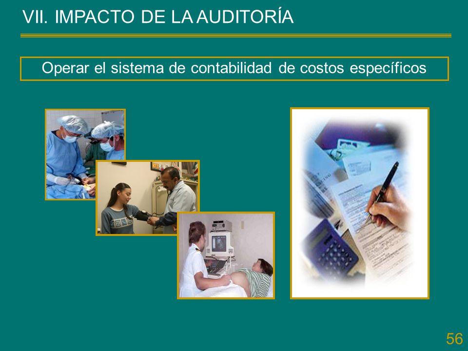 56 VII. IMPACTO DE LA AUDITORÍA Operar el sistema de contabilidad de costos específicos