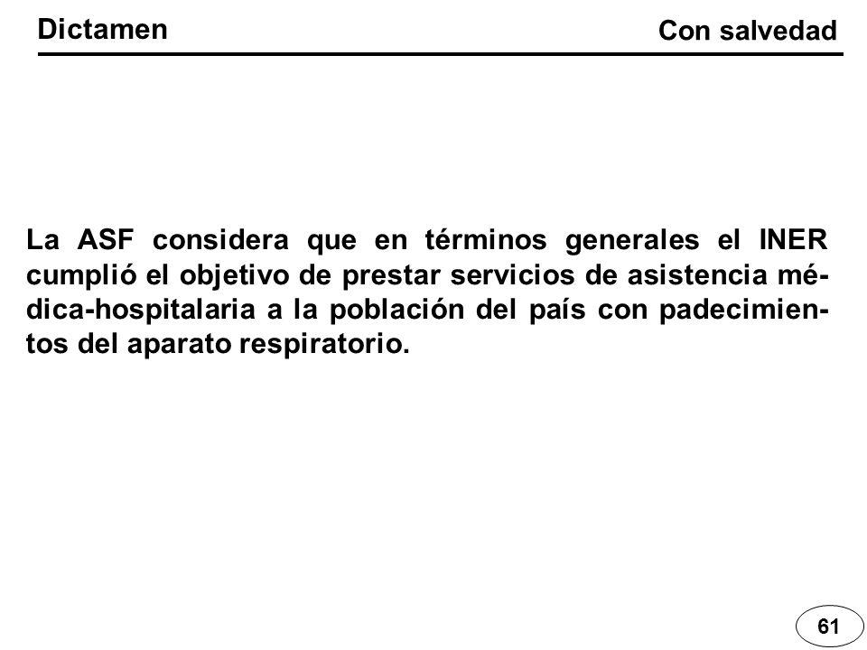 La ASF considera que en términos generales el INER cumplió el objetivo de prestar servicios de asistencia mé- dica-hospitalaria a la población del paí