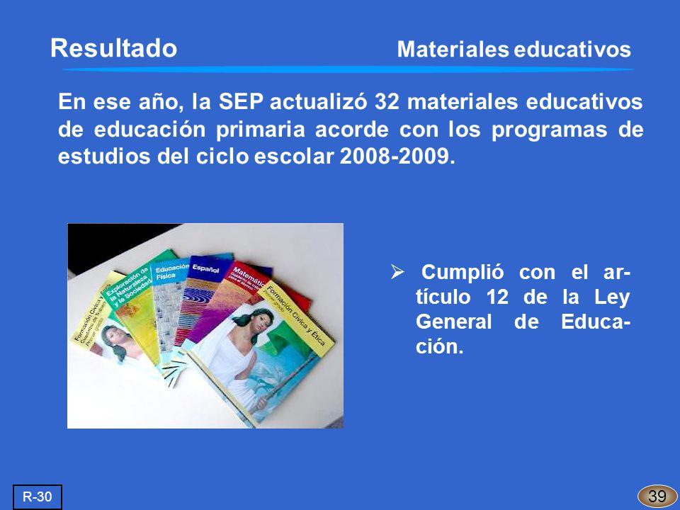 En ese año, la SEP actualizó 32 materiales educativos de educación primaria acorde con los programas de estudios del ciclo escolar 2008-2009. Resultad