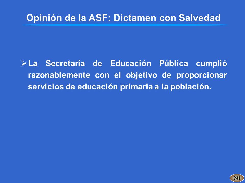 La Secretaría de Educación Pública cumplió razonablemente con el objetivo de proporcionar servicios de educación primaria a la población. Opinión de l