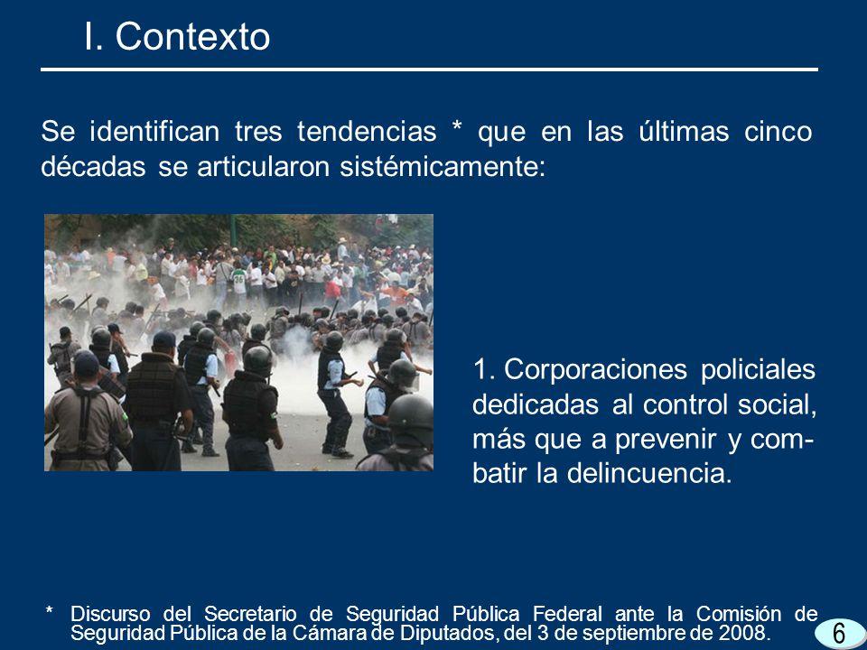6 1. Corporaciones policiales dedicadas al control social, más que a prevenir y com- batir la delincuencia. I. Contexto Se identifican tres tendencias
