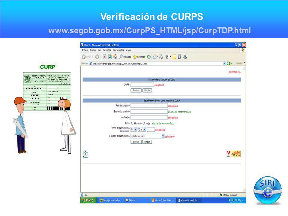 CARGA INICIAL Verificación de CURPS www.segob.gob.mx/CurpPS_HTML/jsp/CurpTDP.html