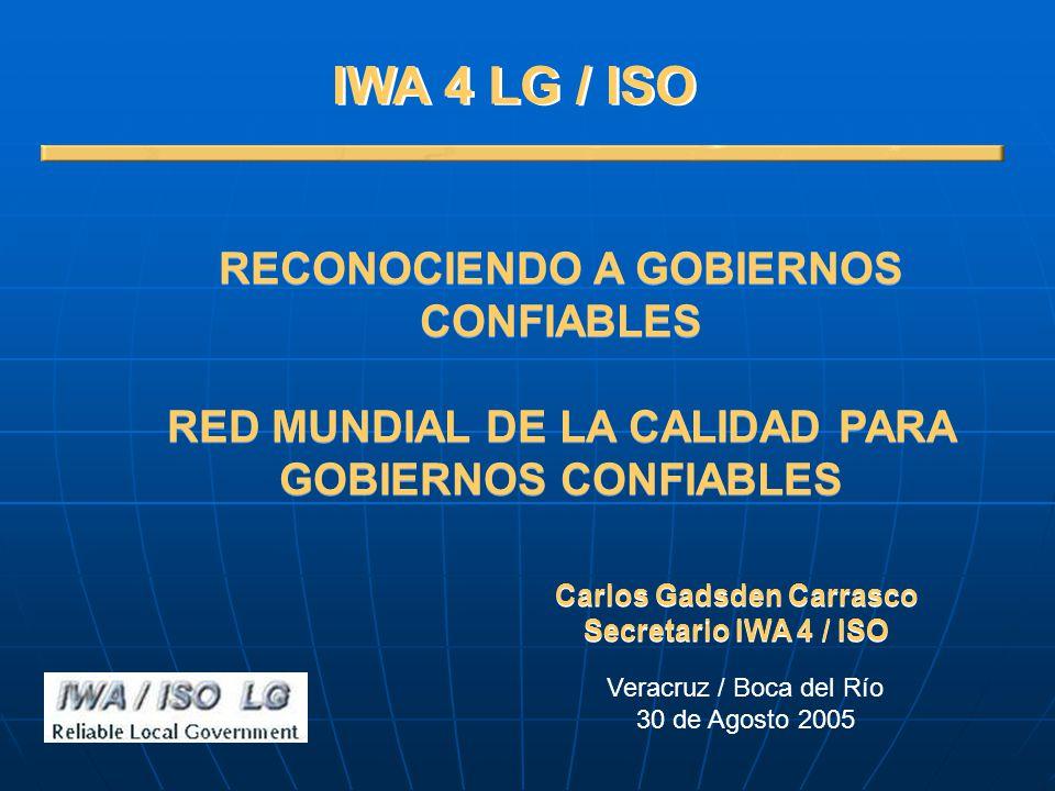 RECONOCIENDO A GOBIERNOS CONFIABLES RED MUNDIAL DE LA CALIDAD PARA GOBIERNOS CONFIABLES RECONOCIENDO A GOBIERNOS CONFIABLES RED MUNDIAL DE LA CALIDAD
