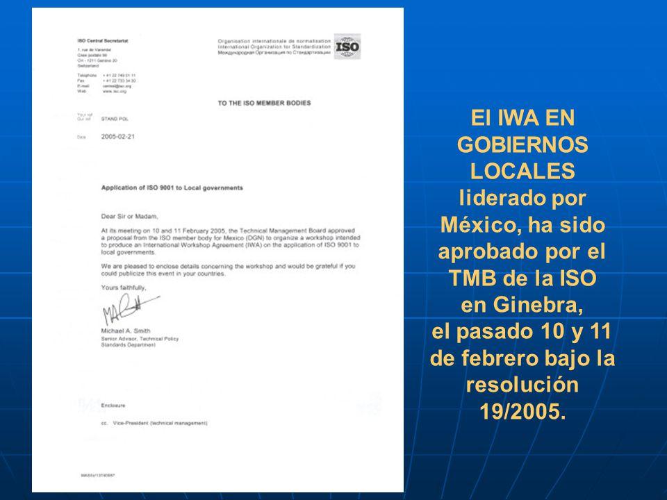 El IWA EN GOBIERNOS LOCALES liderado por México, ha sido aprobado por el TMB de la ISO en Ginebra, el pasado 10 y 11 de febrero bajo la resolución 19/