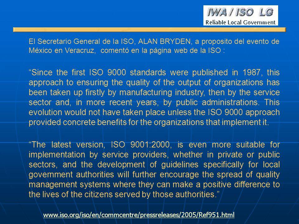 El Secretario General de la ISO, ALAN BRYDEN, a proposito del evento de México en Veracruz, comentó en la página web de la ISO : Since the first ISO 9