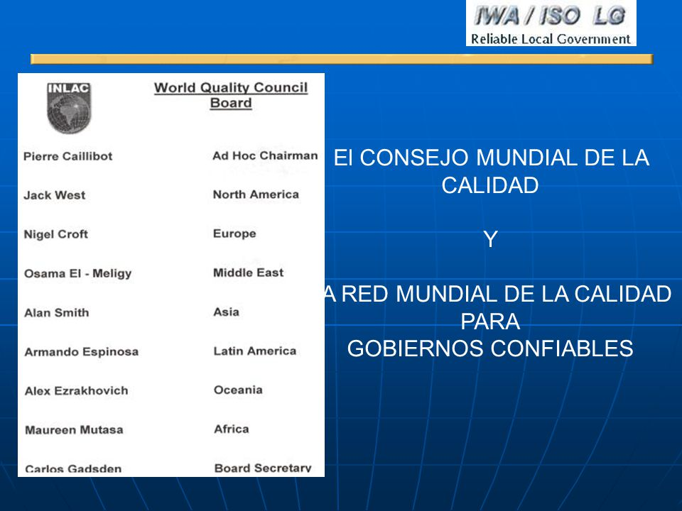 El CONSEJO MUNDIAL DE LA CALIDAD Y LA RED MUNDIAL DE LA CALIDAD PARA GOBIERNOS CONFIABLES