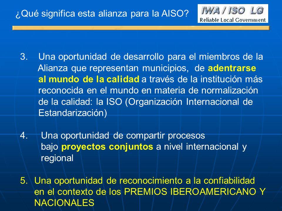 3. Una oportunidad de desarrollo para el miembros de la Alianza que representan municipios, de adentrarse al mundo de la calidad a través de la instit