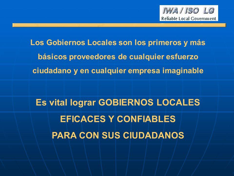 Los Gobiernos Locales son los primeros y más básicos proveedores de cualquier esfuerzo ciudadano y en cualquier empresa imaginable Es vital lograr GOB