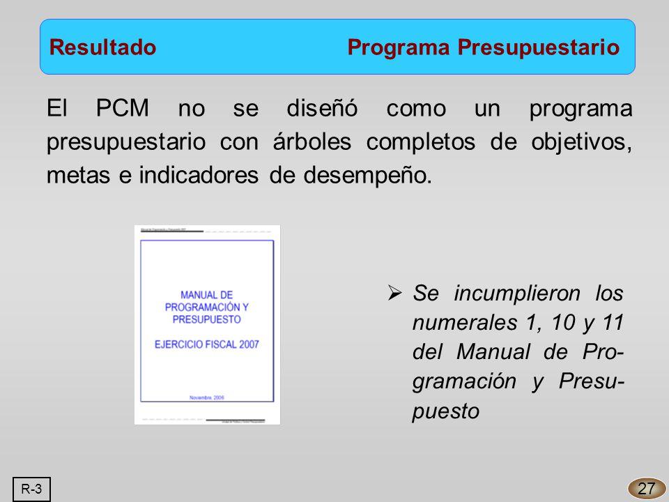 El PCM no se diseñó como un programa presupuestario con árboles completos de objetivos, metas e indicadores de desempeño.