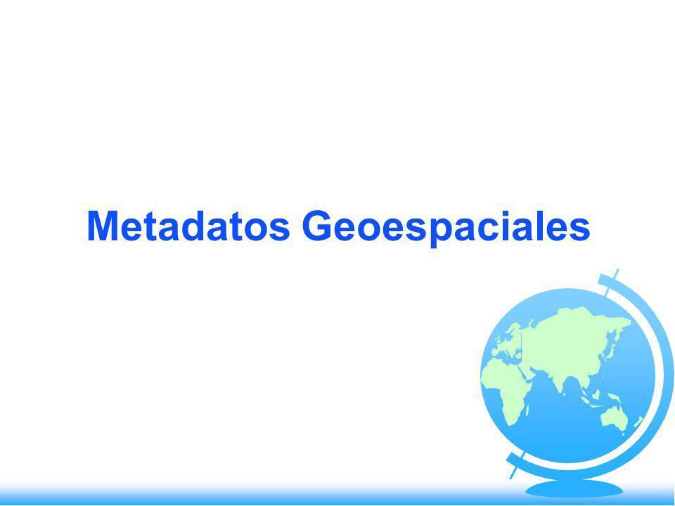 Contenido de un Metadato Identificación Título, área incluido, temas, actualidad, restricciones, etc.