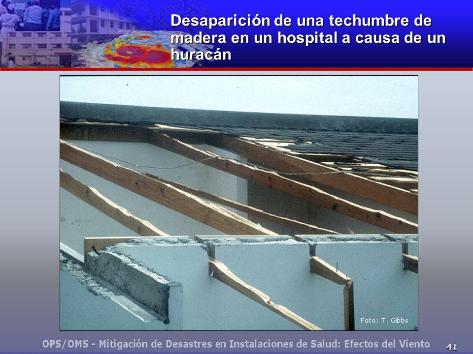 41 Desaparición de una techumbre de madera en un hospital a causa de un huracán