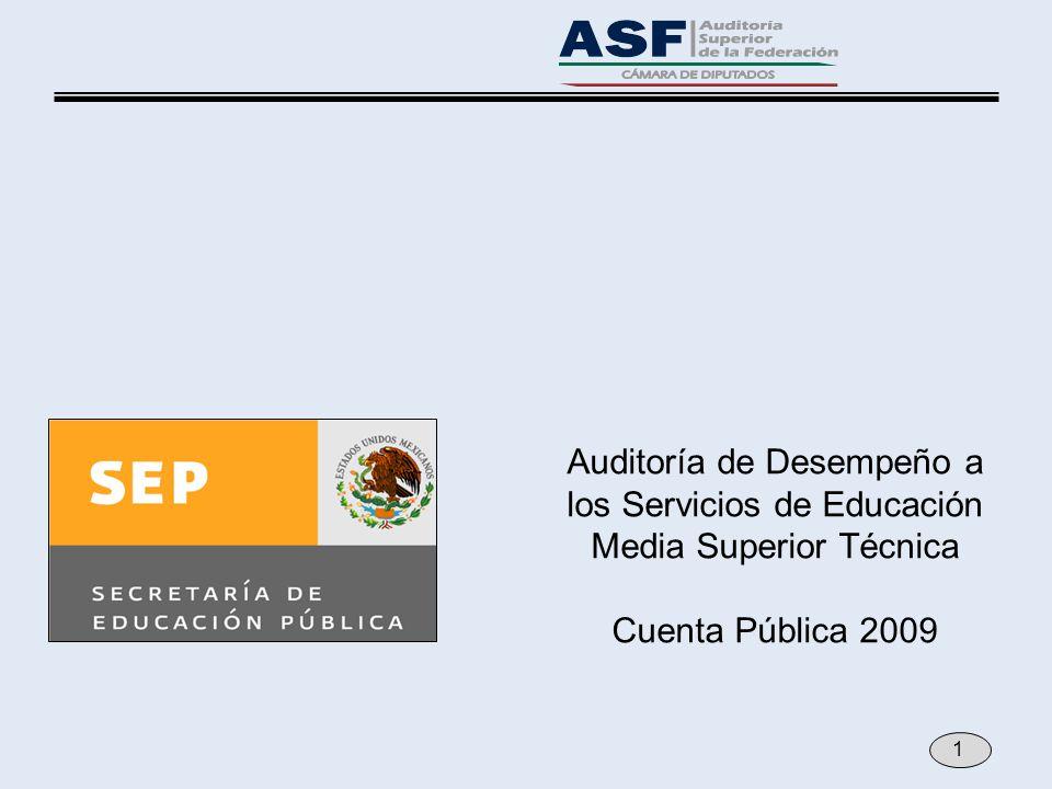 Auditoría de Desempeño a los Servicios de Educación Media Superior Técnica Cuenta Pública 2009 1