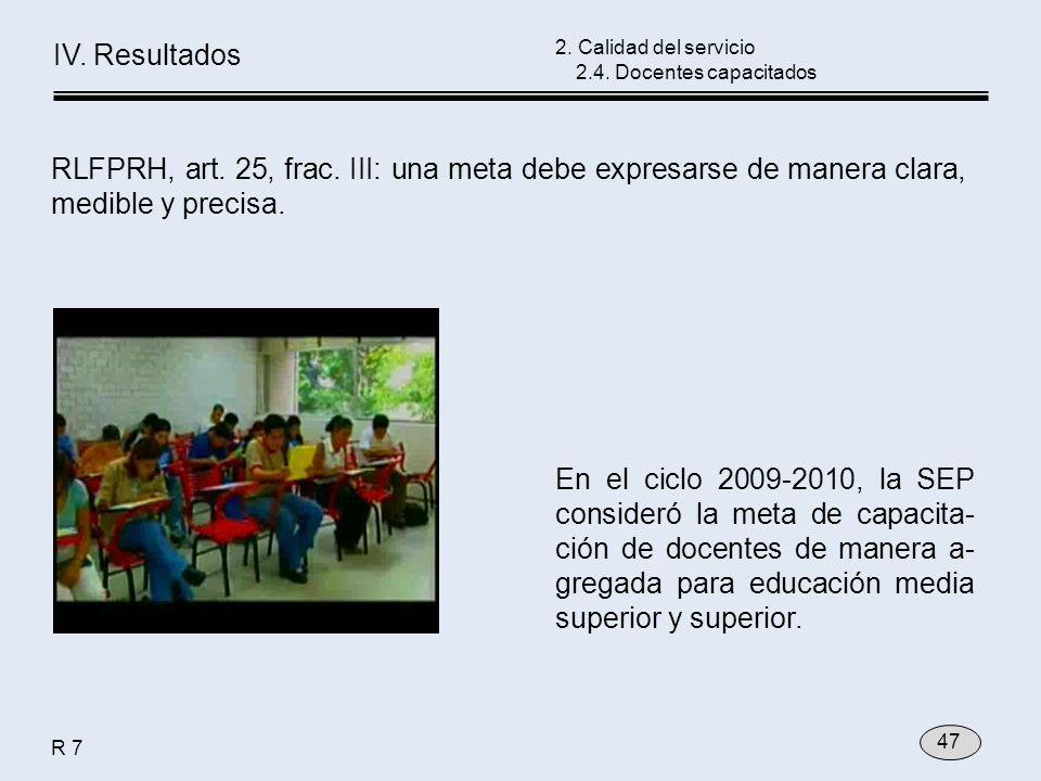 En el ciclo 2009-2010, la SEP consideró la meta de capacita- ción de docentes de manera a- gregada para educación media superior y superior. 2. Calida