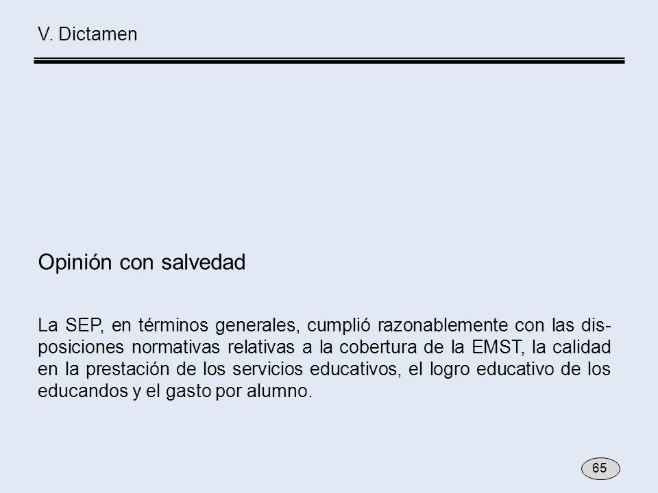 65 V. Dictamen La SEP, en términos generales, cumplió razonablemente con las dis- posiciones normativas relativas a la cobertura de la EMST, la calida