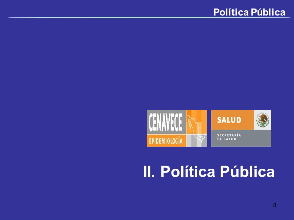II. Política Pública Política Pública 8
