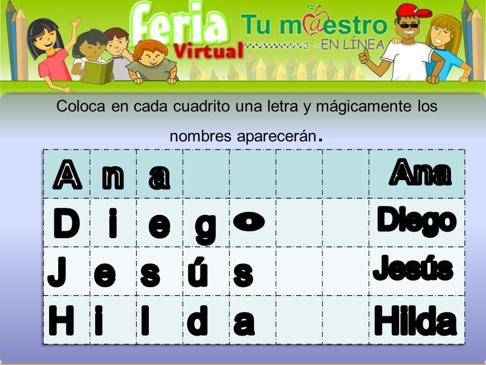 Imprime y recorta letras para empezar a jugar. B e a t r i z A l e j a n d r o Hoy con la letras del abecedario.
