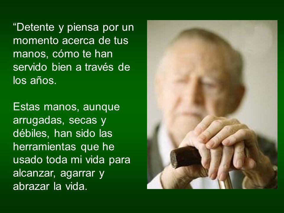 Cuando mis manos están heridas o dolidas, pienso en el abuelo.