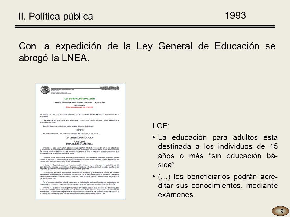 19 Con la expedición de la Ley General de Educación se abrogó la LNEA.