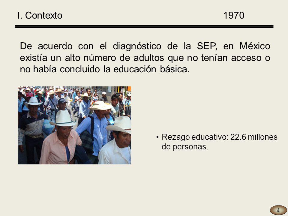 De acuerdo con el diagnóstico de la SEP, en México existía un alto número de adultos que no tenían acceso o no había concluido la educación básica.