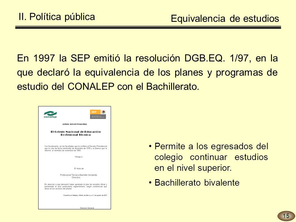 En 1997 la SEP emitió la resolución DGB.EQ.