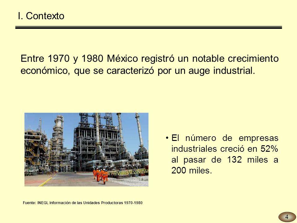 Entre 1970 y 1980 México registró un notable crecimiento económico, que se caracterizó por un auge industrial.