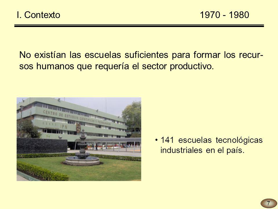 No existían las escuelas suficientes para formar los recur- sos humanos que requería el sector productivo.