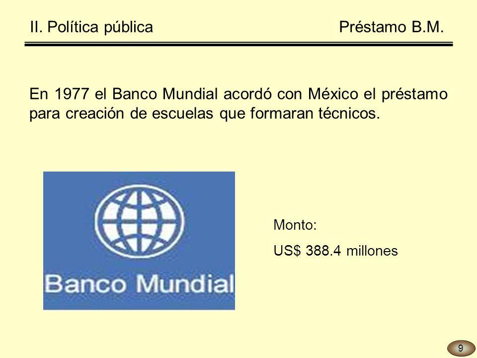 En 1977 el Banco Mundial acordó con México el préstamo para creación de escuelas que formaran técnicos.