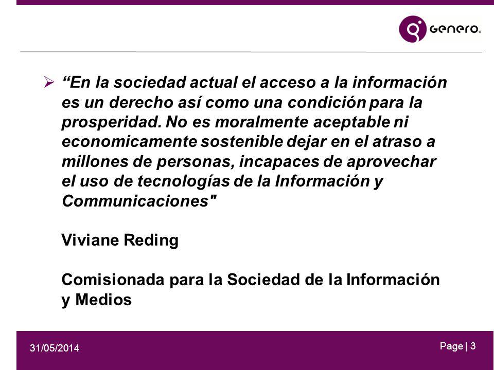 31/05/2014 Page | 3 En la sociedad actual el acceso a la información es un derecho así como una condición para la prosperidad.