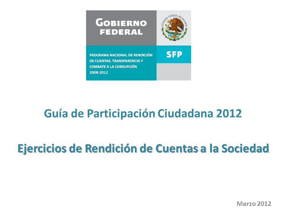 Guía de Participación Ciudadana 2012 Ejercicios de Rendición de Cuentas a la Sociedad Marzo 2012
