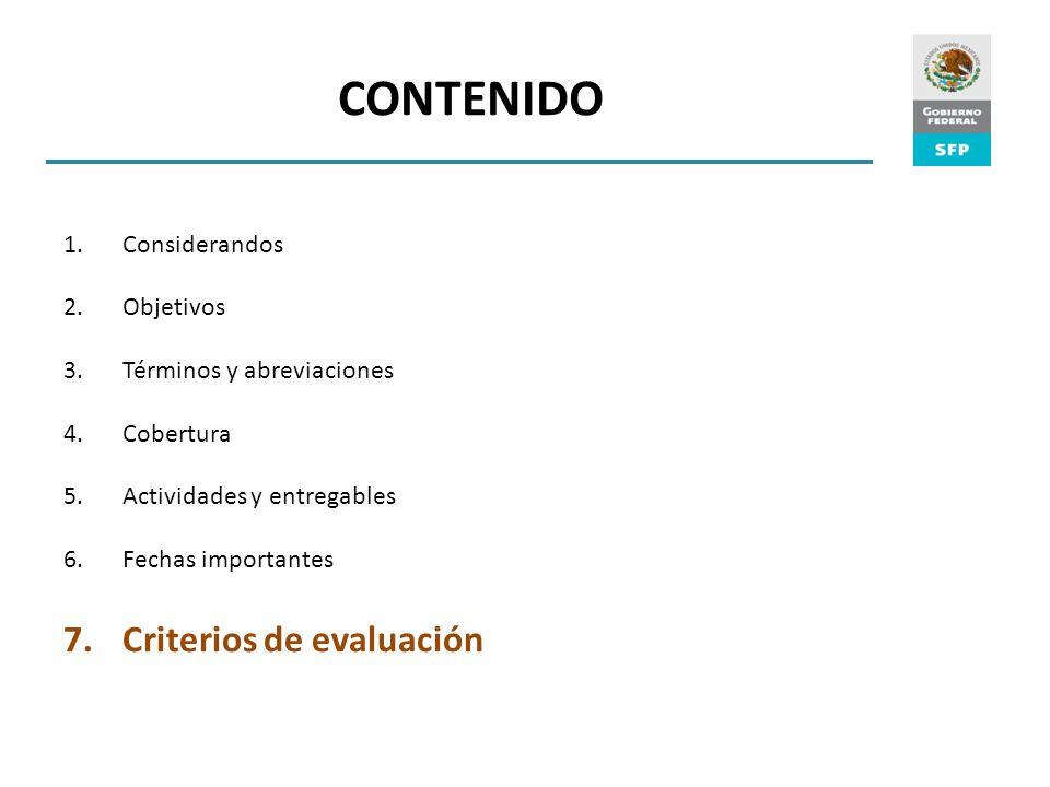 1.Considerandos 2.Objetivos 3.Términos y abreviaciones 4.Cobertura 5.Actividades y entregables 6.Fechas importantes 7.Criterios de evaluación CONTENIDO