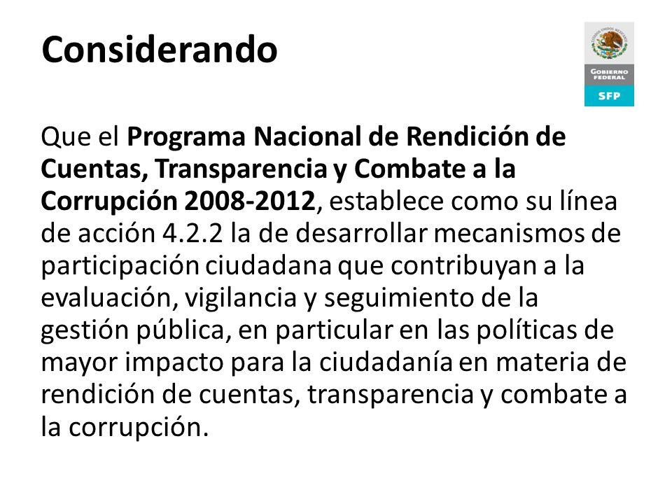 Proceso de Rendición de Cuentas Considerando Que el Plan de Acción de México en el marco de la Alianza para el Gobierno Abierto indica que es indispensable involucrar a otras organizaciones de la sociedad civil en la consulta para la construcción de compromisos por la transparencia, la rendición de cuentas y la participación ciudadana.