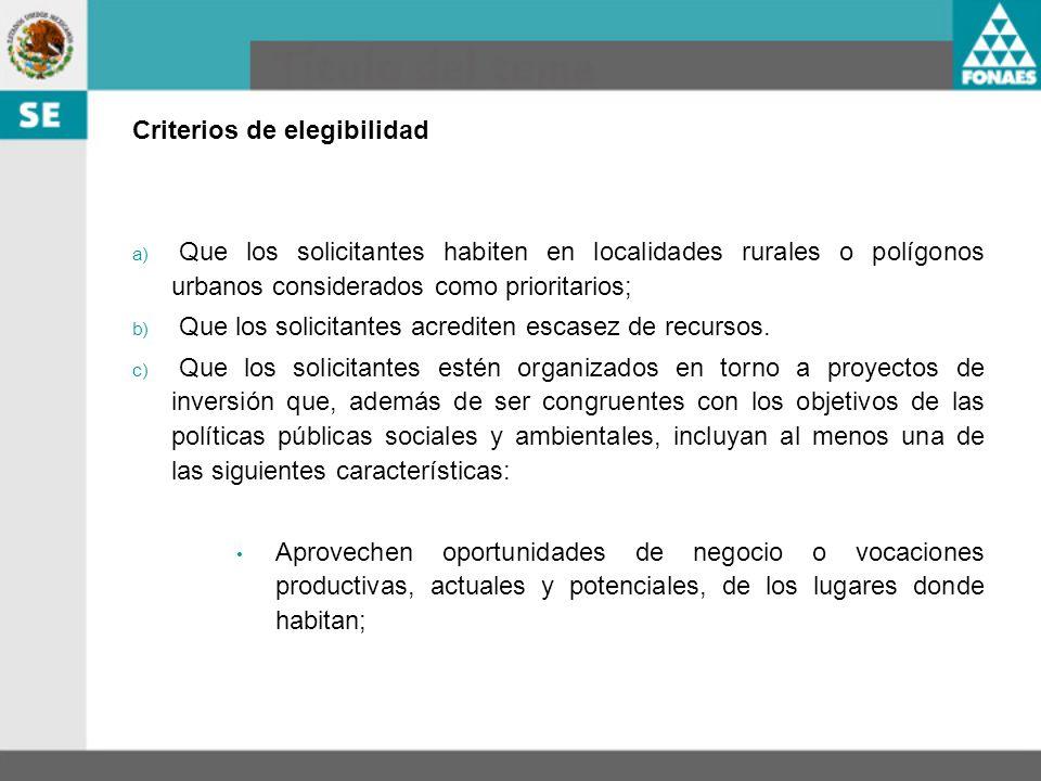 Criterios de elegibilidad a) Que los solicitantes habiten en localidades rurales o polígonos urbanos considerados como prioritarios; b) Que los solici