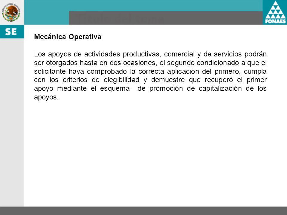 Mecánica Operativa Los apoyos de actividades productivas, comercial y de servicios podrán ser otorgados hasta en dos ocasiones, el segundo condicionad