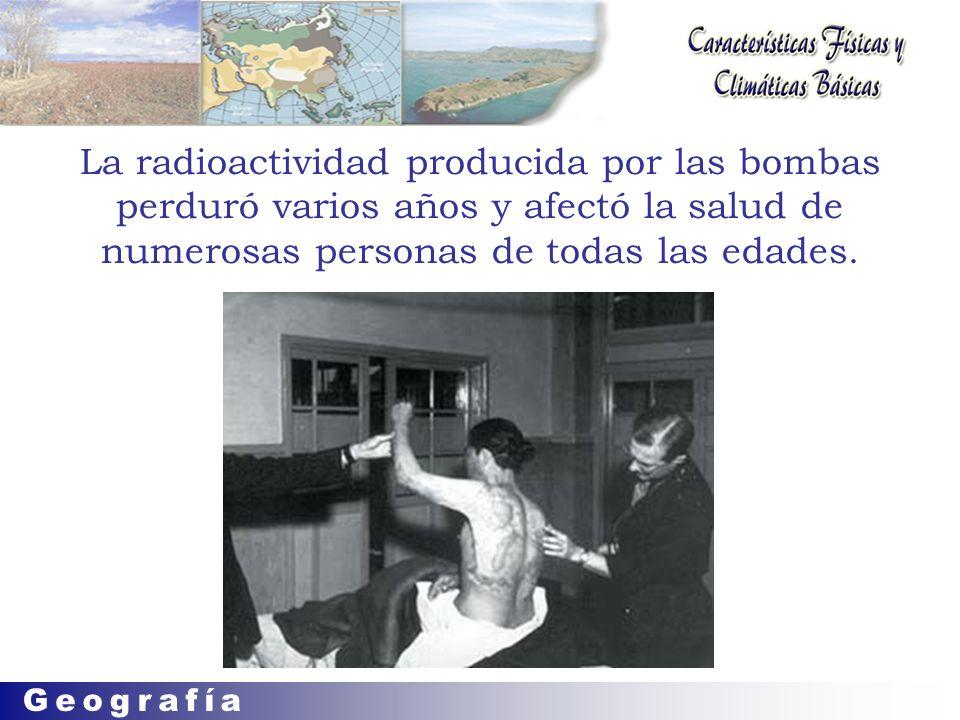 La radioactividad producida por las bombas perduró varios años y afectó la salud de numerosas personas de todas las edades.
