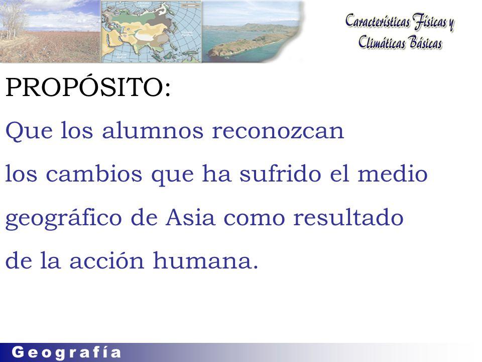 Que los alumnos reconozcan los cambios que ha sufrido el medio geográfico de Asia como resultado de la acción humana.