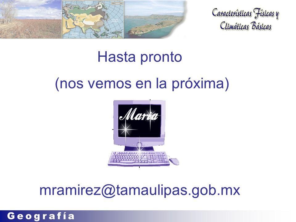 Hasta pronto (nos vemos en la próxima) mramirez@tamaulipas.gob.mx