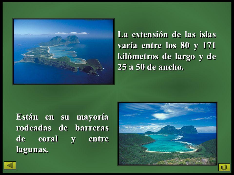 Están en su mayoría rodeadas de barreras de coral y entre lagunas. La extensión de las islas varía entre los 80 y 171 kilómetros de largo y de 25 a 50