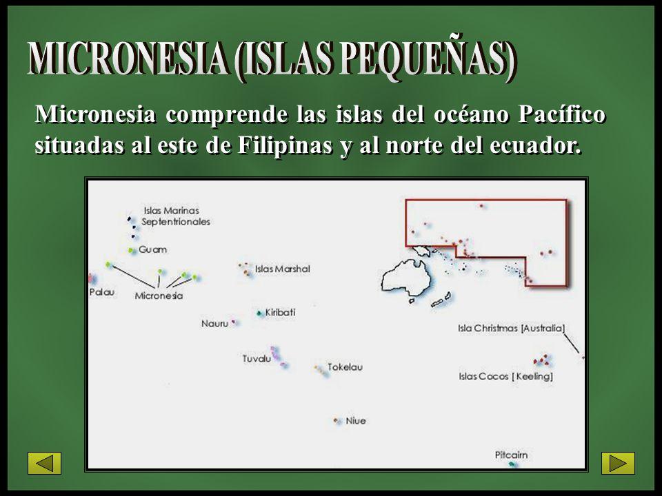 Micronesia comprende las islas del océano Pacífico situadas al este de Filipinas y al norte del ecuador.